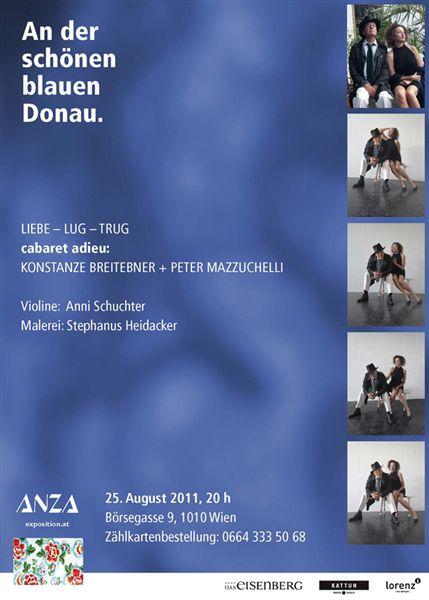 Konstanze Breitebner + Peter Mazzuchelli + Stephanus Heidacker AN DER SCHÖNEN BLAUEN DONAU – 25.8.2011 – ANZA Wien