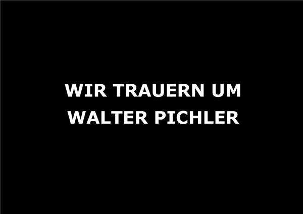 R.I.P. WALTER PICHLER